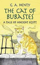 The cat of Bubastes : a tale of ancient Egypt