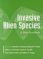 Invasive alien species : a new synthesis