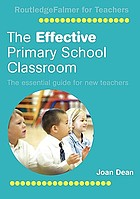 The effective primary school classroom : the essential guide for new teachers