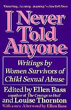 I never told anyone : writings by women survivors of child sexual abuse