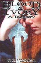Blood and ivory, a tapestry : a collectionof short stories and art