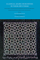 Classical Arabic humanities in their own terms : festschrift for Wolfhart Heinrichs on his 65th birthday