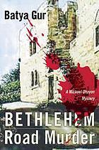 Bethlehem Road murder : a Michael Ohayon mystery