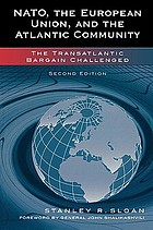 NATO, the European Union, and the Atlantic community : the transatlantic bargain reconsidered