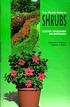 Your Florida guide to shrubs : selection, establishment, and maintenance
