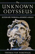 The unknown Odysseus alternate worlds in Homer's Odyssey
