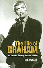 The life of Graham : the authorised biography of Graham Chapman