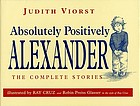 Absolutely positively Alexander : the complete stories