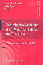 Biomechanical modelling at the molecular, cellular, and tissue levels
