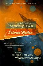 The best from fantasy & science fiction : the fiftieth anniversary anthology