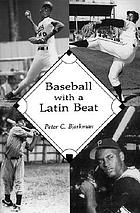 Baseball with a Latin beat : a history of the Latin American game