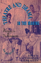 Theatre and drama in the makingTheatre & drama in the making : the Greeks to the Elizabethans