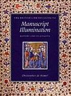 The British Library guide to manuscript illumination : history and techniques