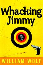 Whacking Jimmy : a novel