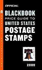 The official 2009 blackbook price guide to United States postage stamps