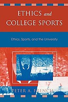 Ethics and college sports : ethics, sports, and the university