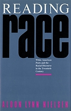 Reading race : white American poets and the racial discourse in the twentieth century
