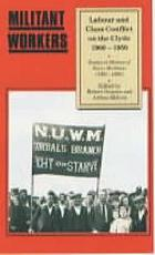 Militant workers : labour and class conflict on the Clyde, 1900-1950 : essays in honour of Harry McShane