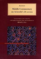 Averroës' Middle commentary on Aristotle's De anima : a critical edition of the Arabic text