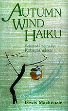 Autumn wind haiku : selected poems by Kobayashi Issa