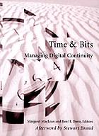Time & bits ; managing digital continuity