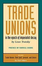 Trade unions in the epoch of imperialist decay / their past, present, and future / by Karl Marx