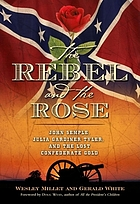 The rebel and the rose : James A. Semple, Julia Gardiner Tyler, and the lost Confederate gold