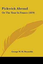 Pickwick abroad : or, The tour in France