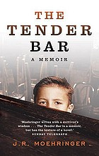 The tender bar : a memoirA memoir