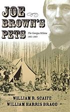 Joe Brown's pets : the Georgia Militia, 1861-1865
