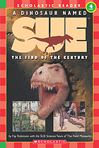 A dinosaur named Sue : the find of the century