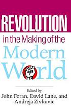 Revolution in the making of the modern world : social identities, globalization, and modernity