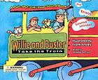 Willie and Buster take the train : a pull-out, lift-the-flap sound book