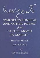 Parnell's funeral and other poems from A full moon in March : manuscript materials