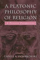 A platonic philosophy of religion : a process perspective