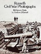 Russell's Civil War photographs : 116 historic prints