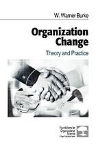 Organization change : theory and practice