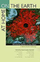 At home on the earth : becoming native to our place : a multicultural anthology