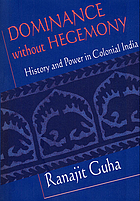 Dominance without hegemony : history and power in colonial India