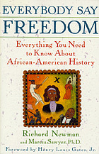 Everybody say freedom : everything you need to know about African-American history