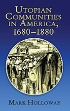 Heavens on earth; utopian communities in America, 1680-1880Utopian communities in America, 1680-1880