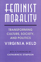 Feminist morality : transforming culture, society, and politics