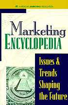 Marketing encyclopedia : issues and trends shaping the future