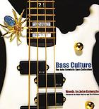 Bass culture : the John Entwistle bass collection