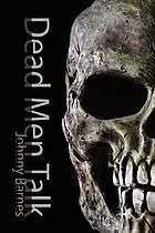 Dead men talk