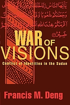 War of visions : conflict of identities in the Sudan