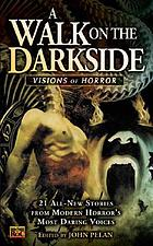 A wʹalk on the darkside : visions of horror