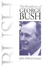 The presidency of George Bush