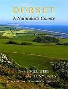 Dorset, a naturalist's county
