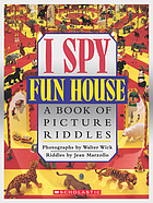 I spy fun house : a book of picture riddles